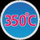 Maximum Service Temperature 350°C